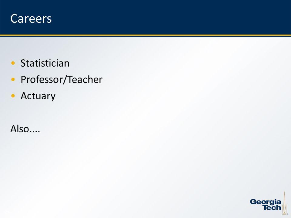 21 Careers Statistician Professor/Teacher Actuary Also....