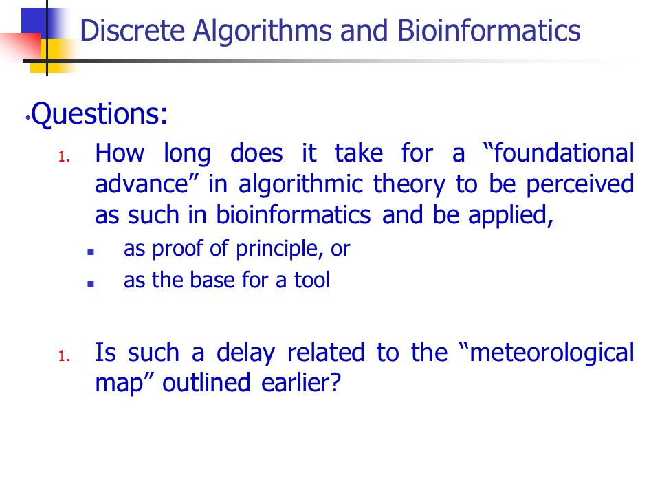 Discrete Algorithms and Bioinformatics Questions: 1.