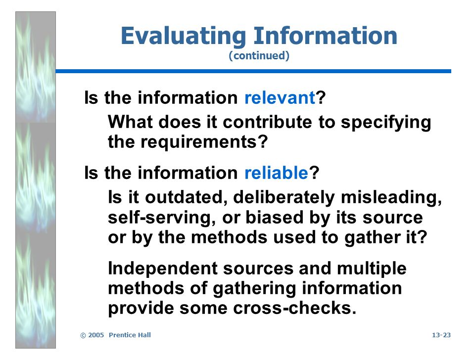 © 2005 Prentice Hall13-23 Evaluating Information (continued) Is the information relevant.