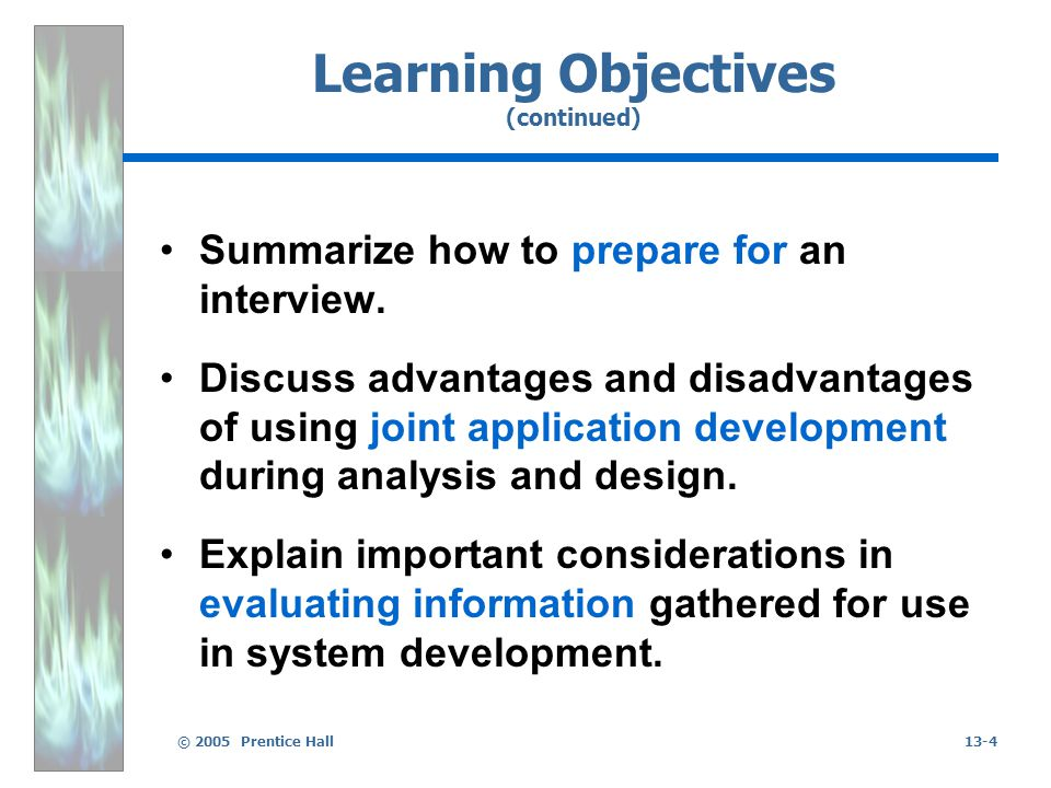 © 2005 Prentice Hall13-5 Learning Objectives (continued) Summarize some key concerns in communicating information.