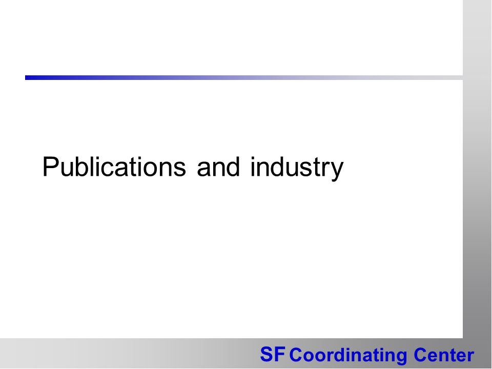 SF Coordinating Center Publications and industry