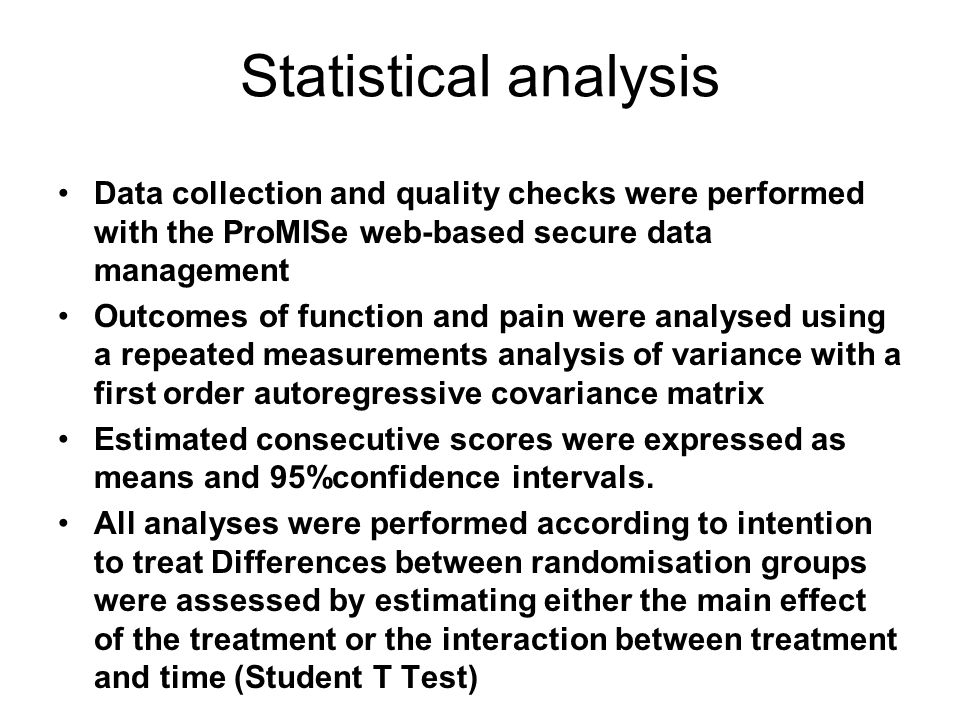 Statistical analysis Data collection and quality checks were performed with the ProMISe web-based secure data management Outcomes of function and pain