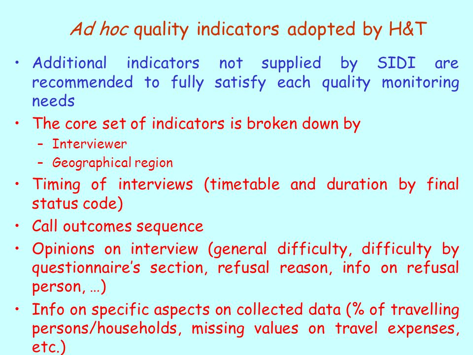 Ad hoc quality indicators adopted by H&T Additional indicators not supplied by SIDI are recommended to fully satisfy each quality monitoring needs The