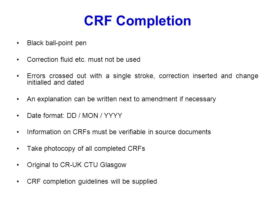 CRF Completion Black ball-point pen Correction fluid etc.