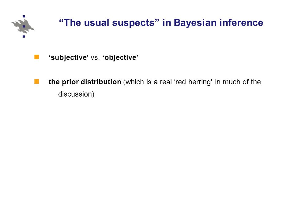 The usual suspects in Bayesian inference 'subjective' vs.