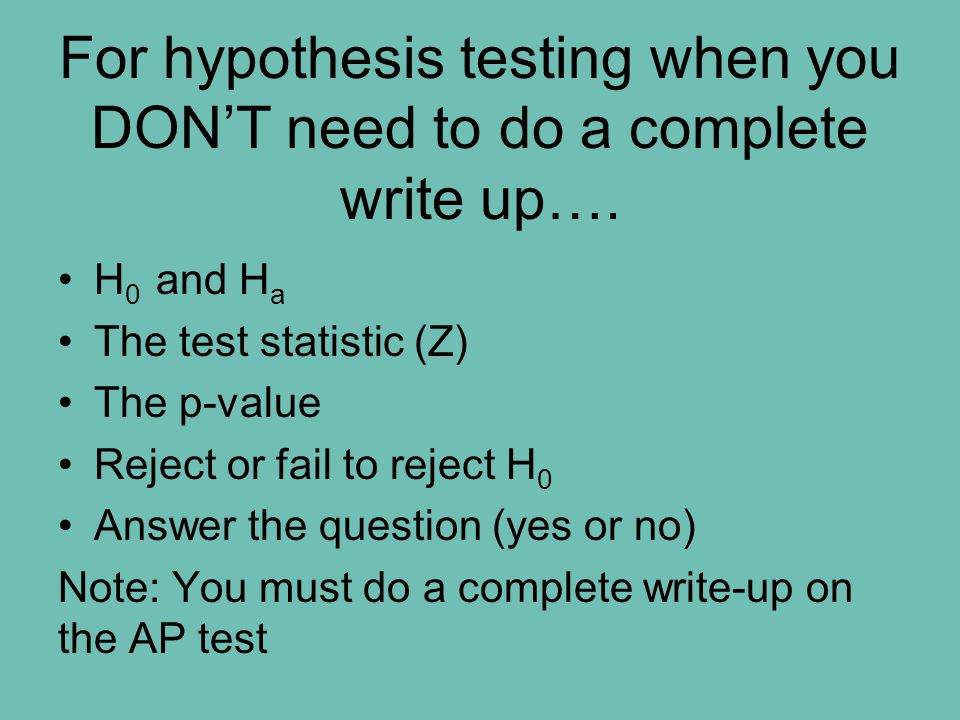 For hypothesis testing when you DON'T need to do a complete write up….