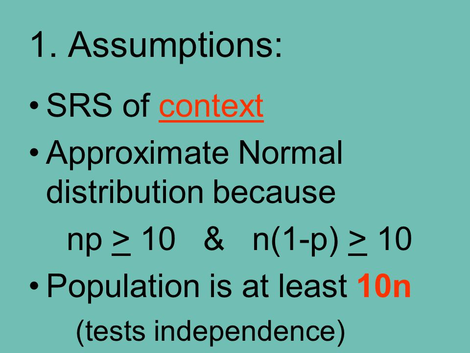Steps for a Hypothesis Test 1.Check Assumptions (same as Conf.