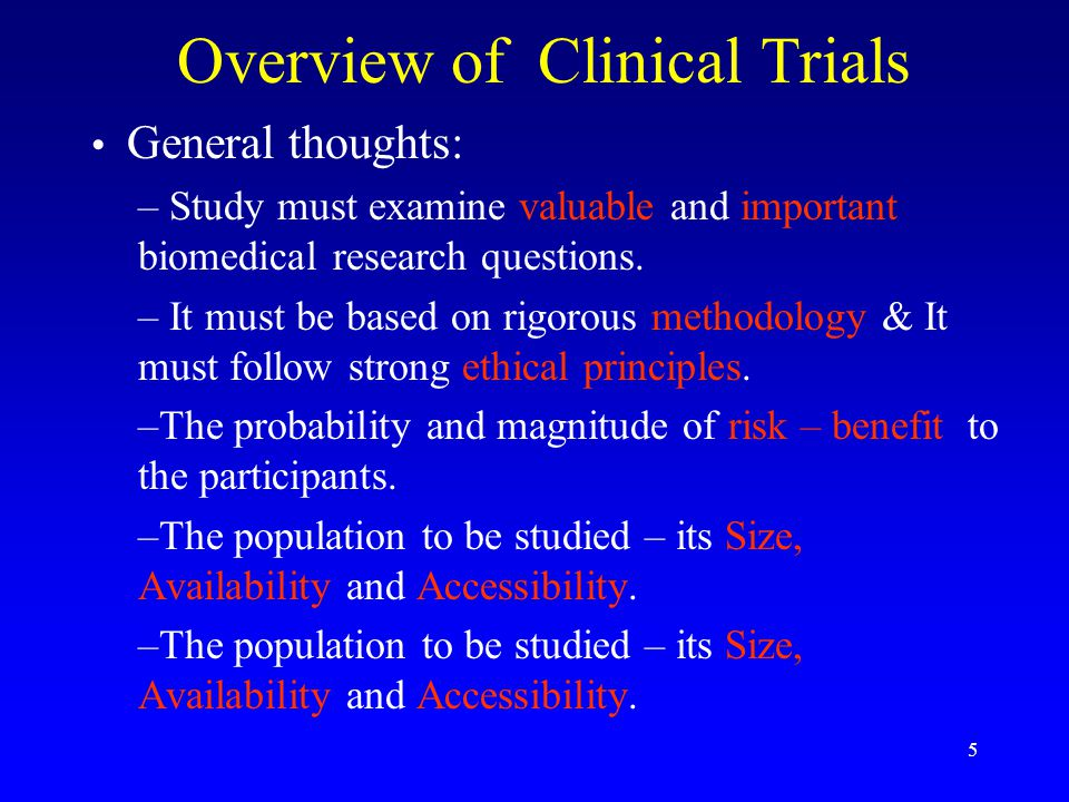 5 General thoughts: – Study must examine valuable and important biomedical research questions.