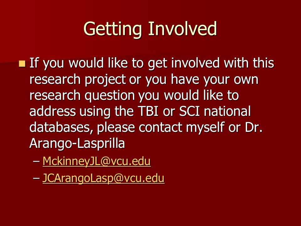Getting Involved If you would like to get involved with this research project or you have your own research question you would like to address using t