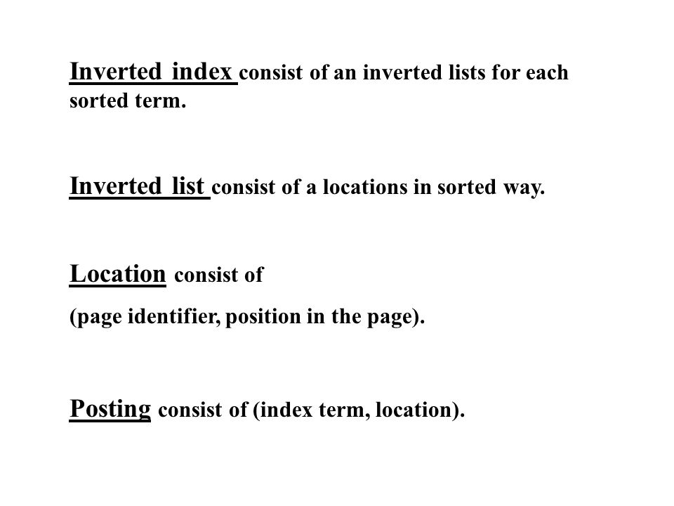 Building an inverted index over a collection of web pages involves: 1.