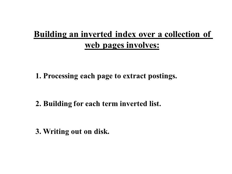 Important problems when building web-scale inverted index: 1.