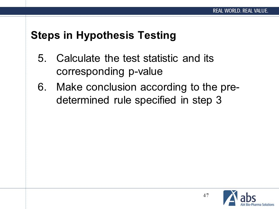 47 Steps in Hypothesis Testing 5.Calculate the test statistic and its corresponding p-value 6.Make conclusion according to the pre- determined rule sp