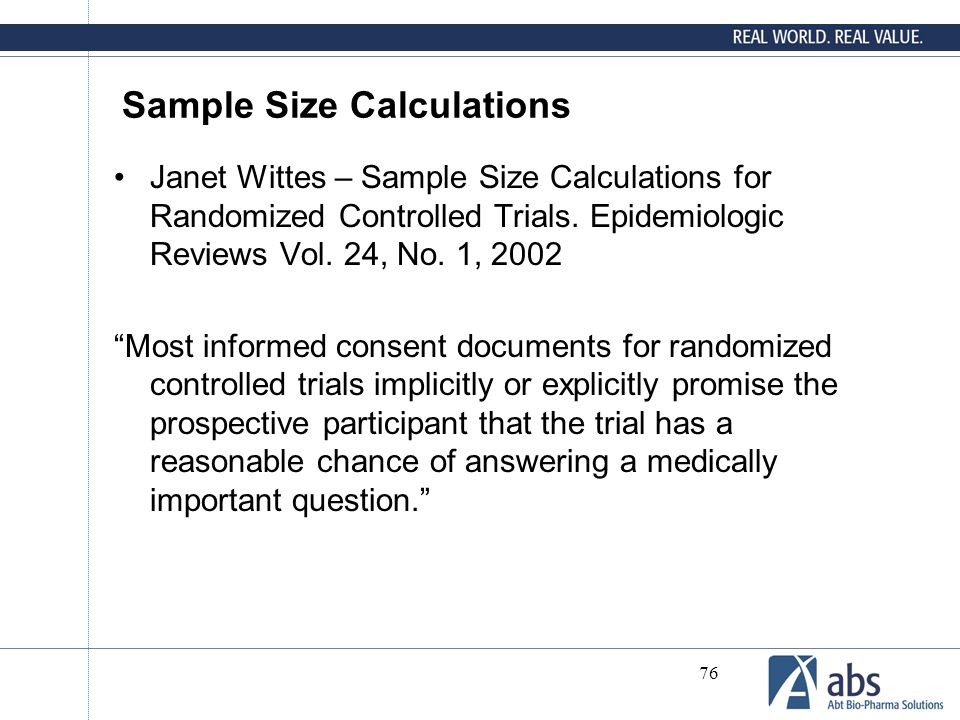 "76 Sample Size Calculations Janet Wittes – Sample Size Calculations for Randomized Controlled Trials. Epidemiologic Reviews Vol. 24, No. 1, 2002 ""Most"