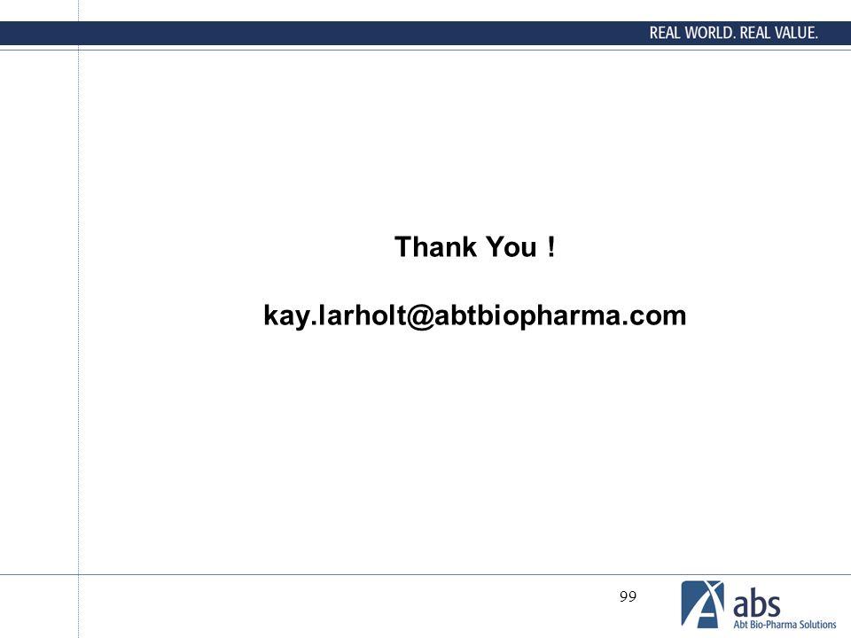 99 Thank You ! kay.larholt@abtbiopharma.com
