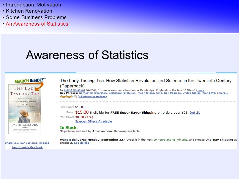 Introduction; Motivation Kitchen Renovation Some Business Problems An Awareness of Statistics Awareness of Statistics