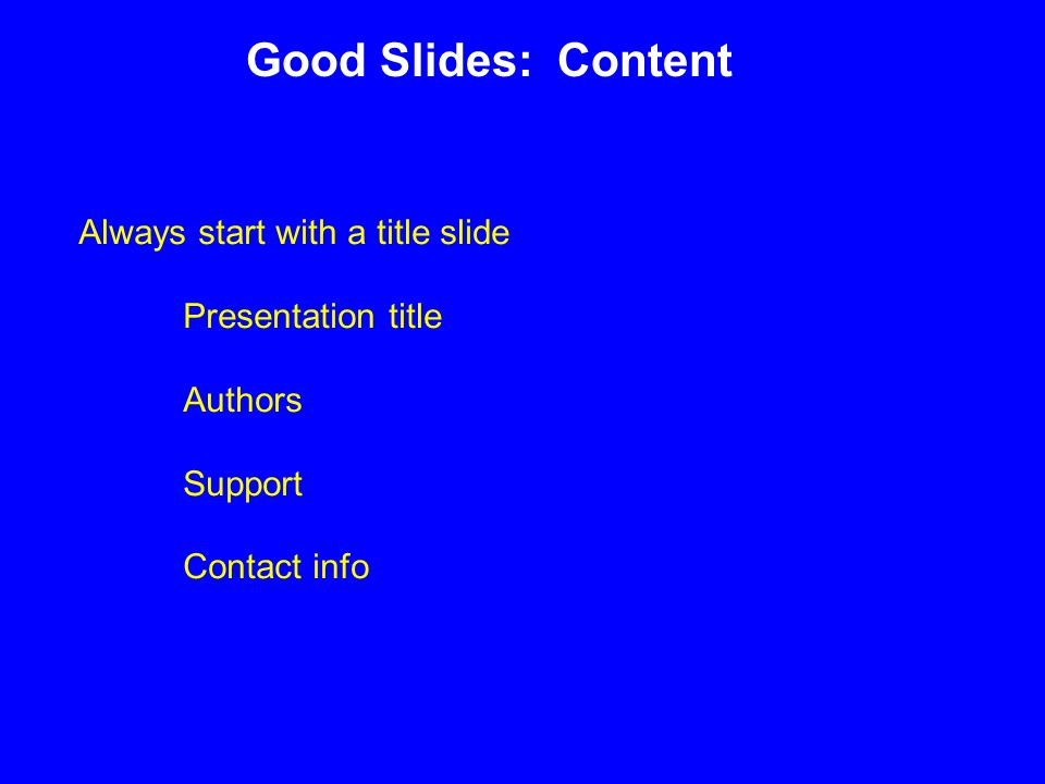 Good Slides: Content What is the problem and why is it a problem.