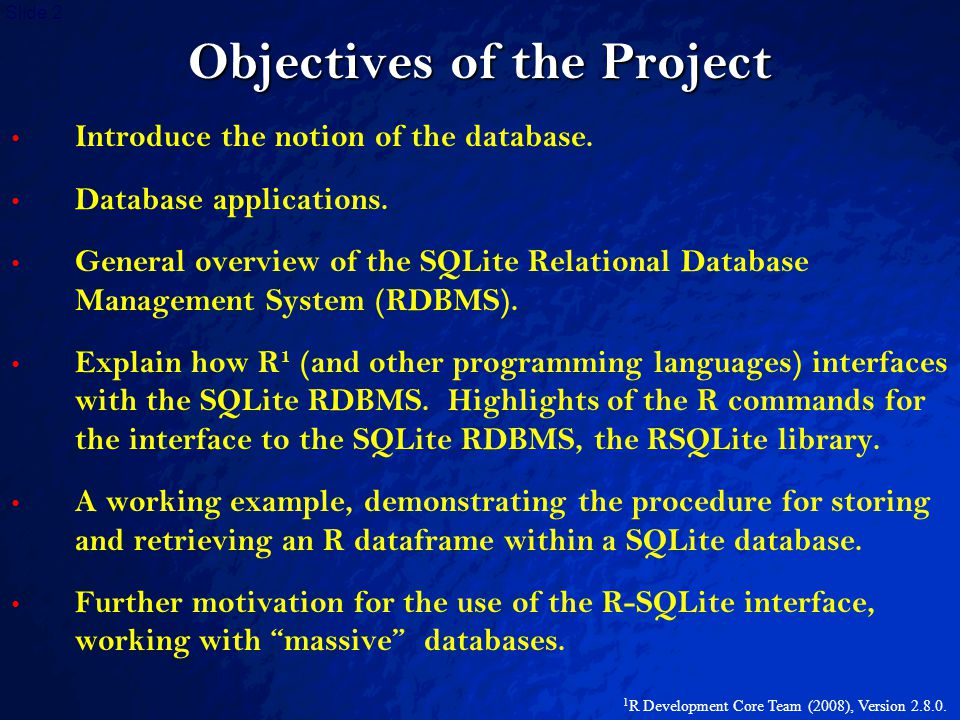 © 2003 By Default! A Free sample background from www.powerpointbackgrounds.com Slide 2 Objectives of the Project Introduce the notion of the database.