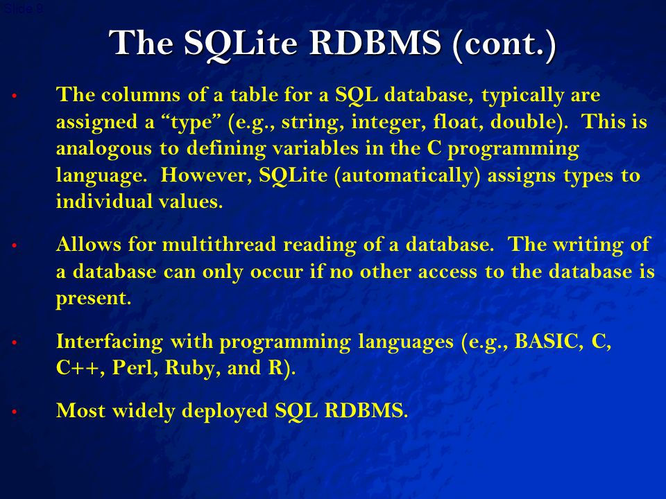 © 2003 By Default! A Free sample background from www.powerpointbackgrounds.com Slide 9 The SQLite RDBMS (cont.) The columns of a table for a SQL datab