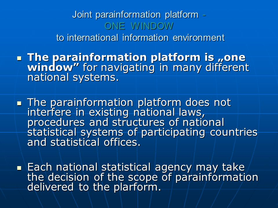 "Joint parainformation platform - ONE WINDOW to international information environment The parainformation platform is ""one window for navigating in many different national systems."