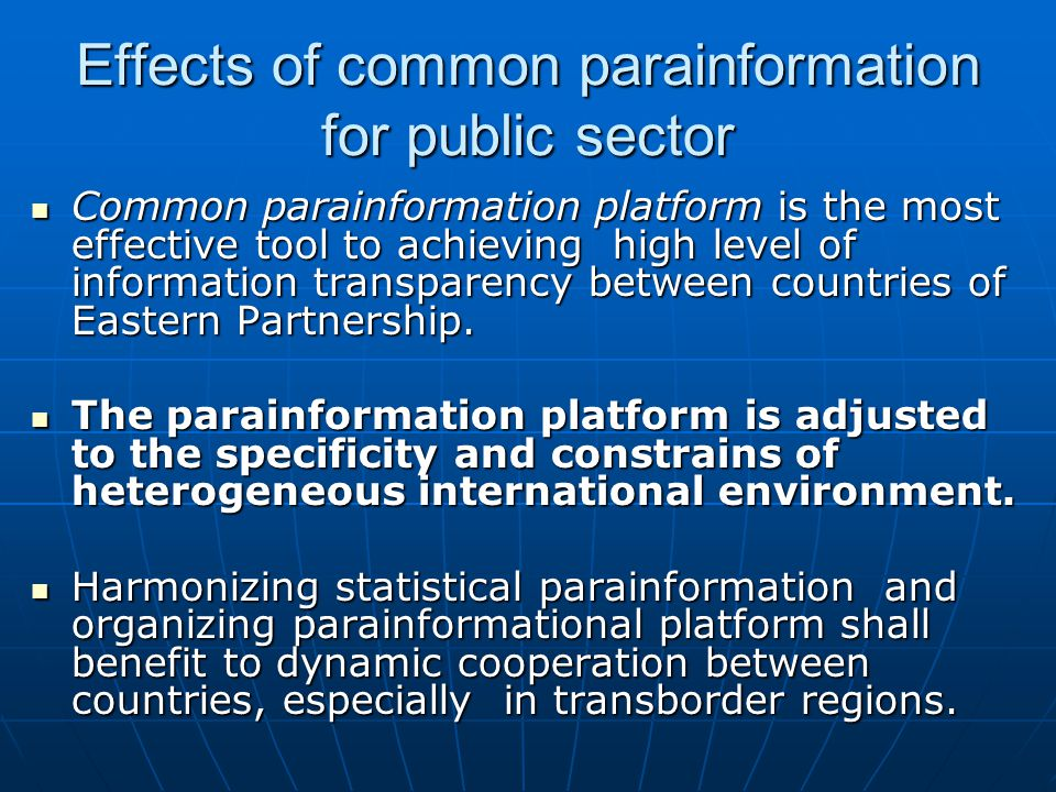 Effects of common parainformation for public sector Common parainformation platform is the most effective tool to achieving high level of information transparency between countries of Eastern Partnership.