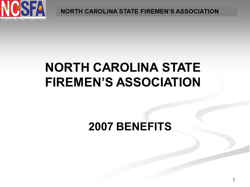1 NORTH CAROLINA STATE FIREMEN'S ASSOCIATION 2007 BENEFITS