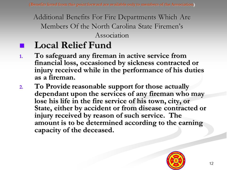 12 (Benefits listed from this point forward are available only to members of the Association) Additional Benefits For Fire Departments Which Are Membe