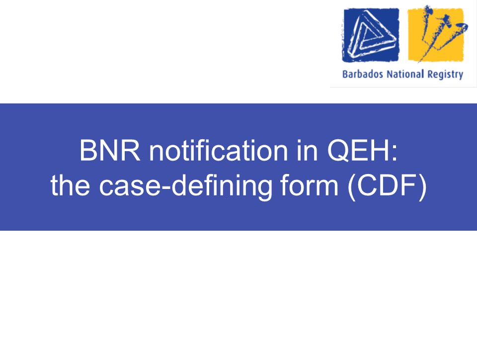BNR notification in QEH: the case-defining form (CDF)