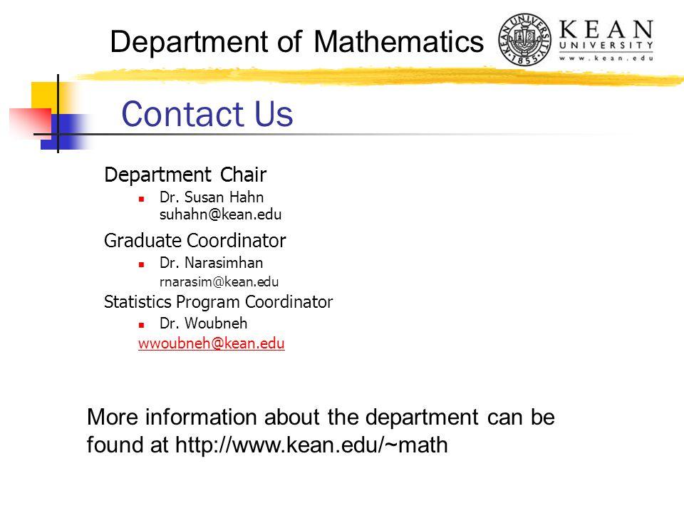Department of Mathematics Department Chair Dr. Susan Hahn suhahn@kean.edu Graduate Coordinator Dr.
