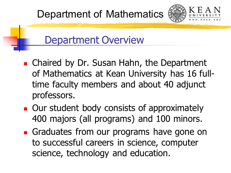 Department of Mathematics Department Overview Chaired by Dr.
