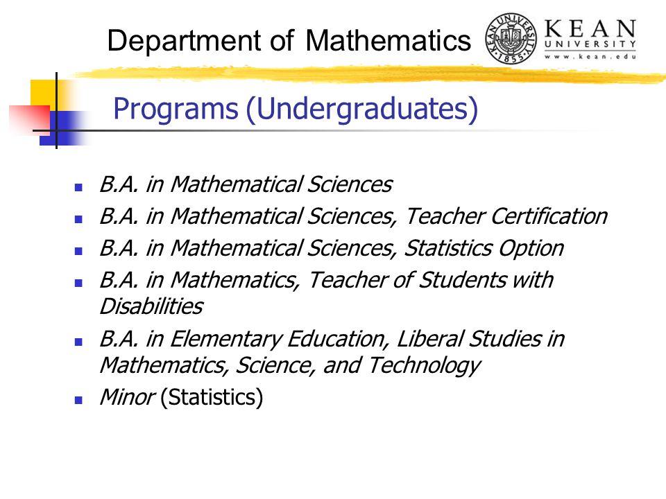 Department of Mathematics Programs (Undergraduates) B.A.