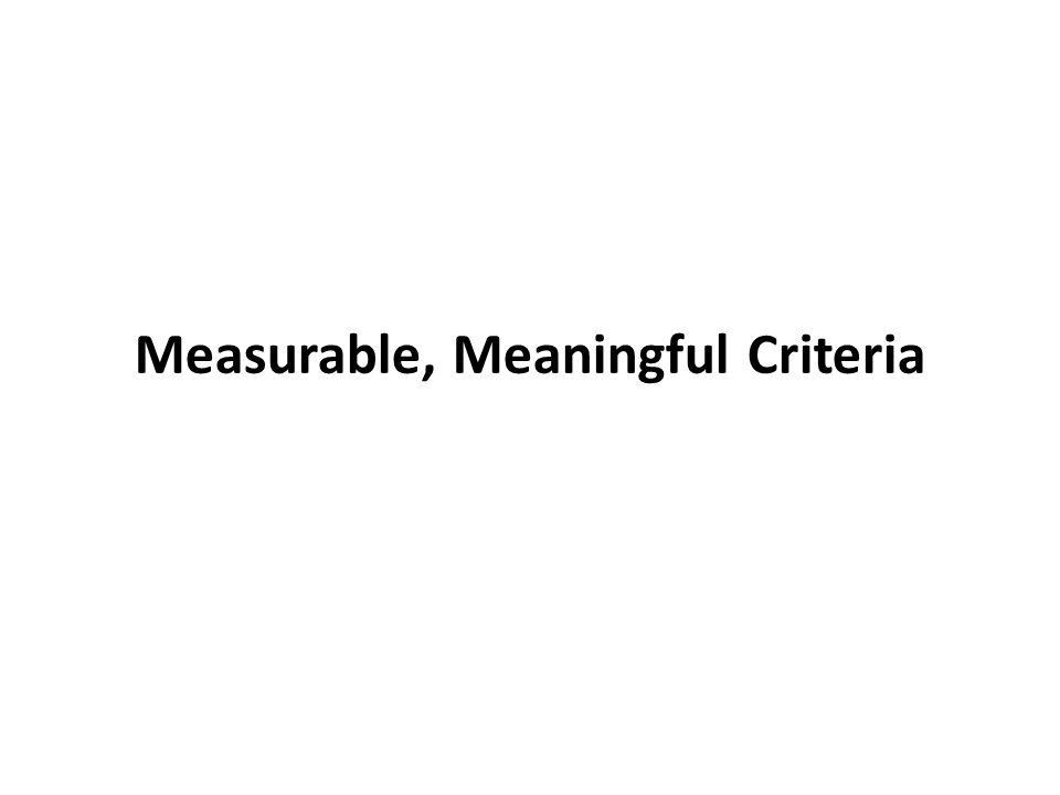 Measurable, Meaningful Criteria