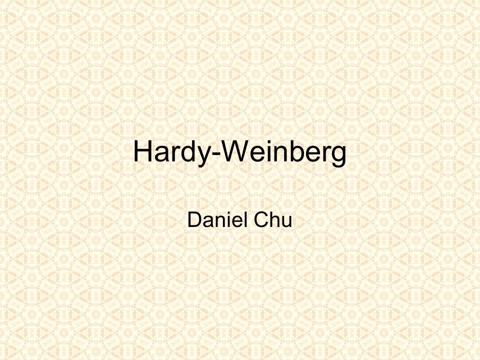 Hardy-Weinberg Daniel Chu