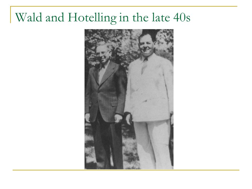 Wald and Hotelling in the late 40s