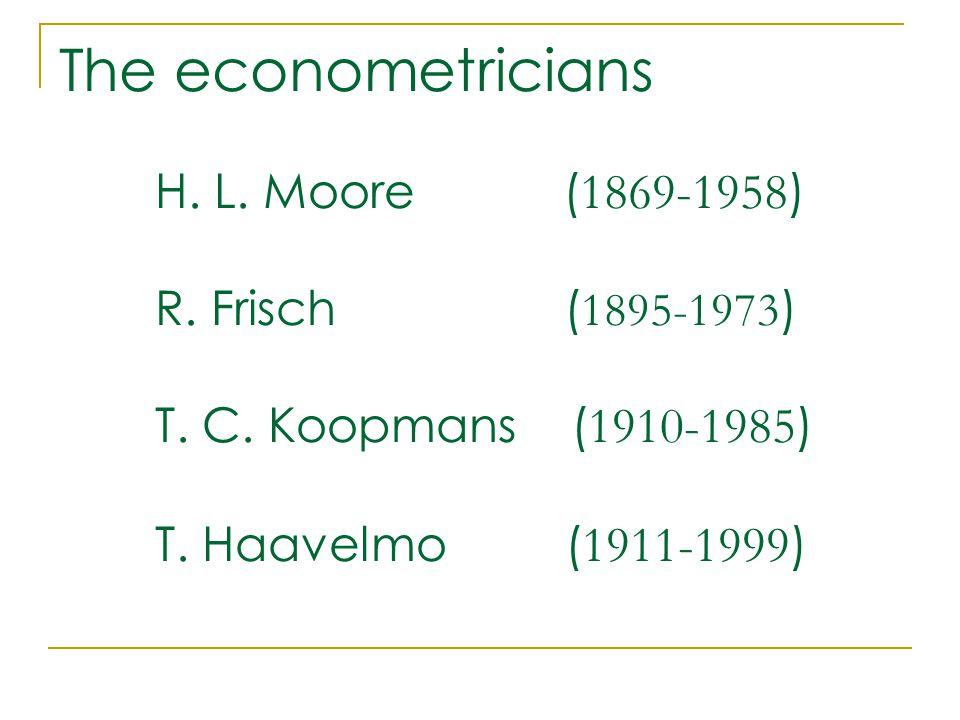 The econometricians H. L. Moore ( 1869-1958 ) R.
