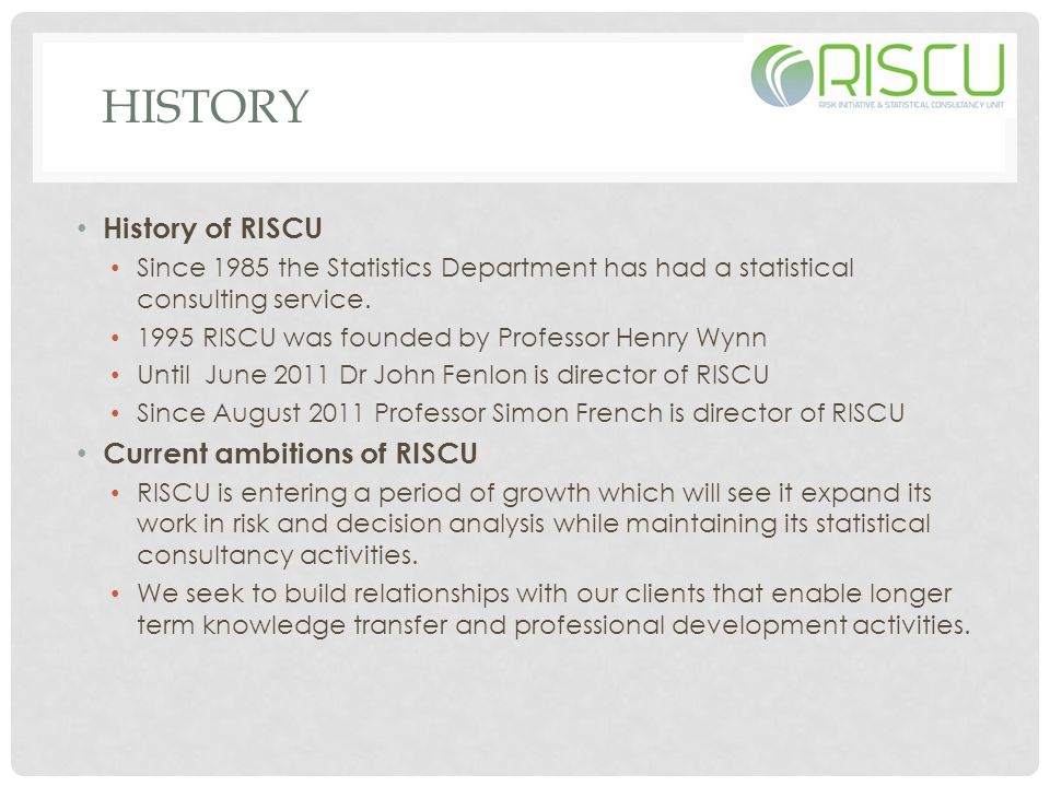 HISTORY History of RISCU Since 1985 the Statistics Department has had a statistical consulting service.