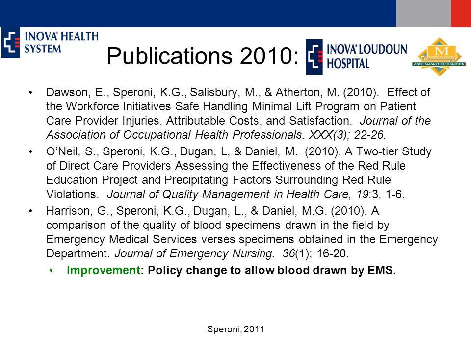 Speroni, 2011 Publications 2010: ILH Dawson, E., Speroni, K.G., Salisbury, M., & Atherton, M.
