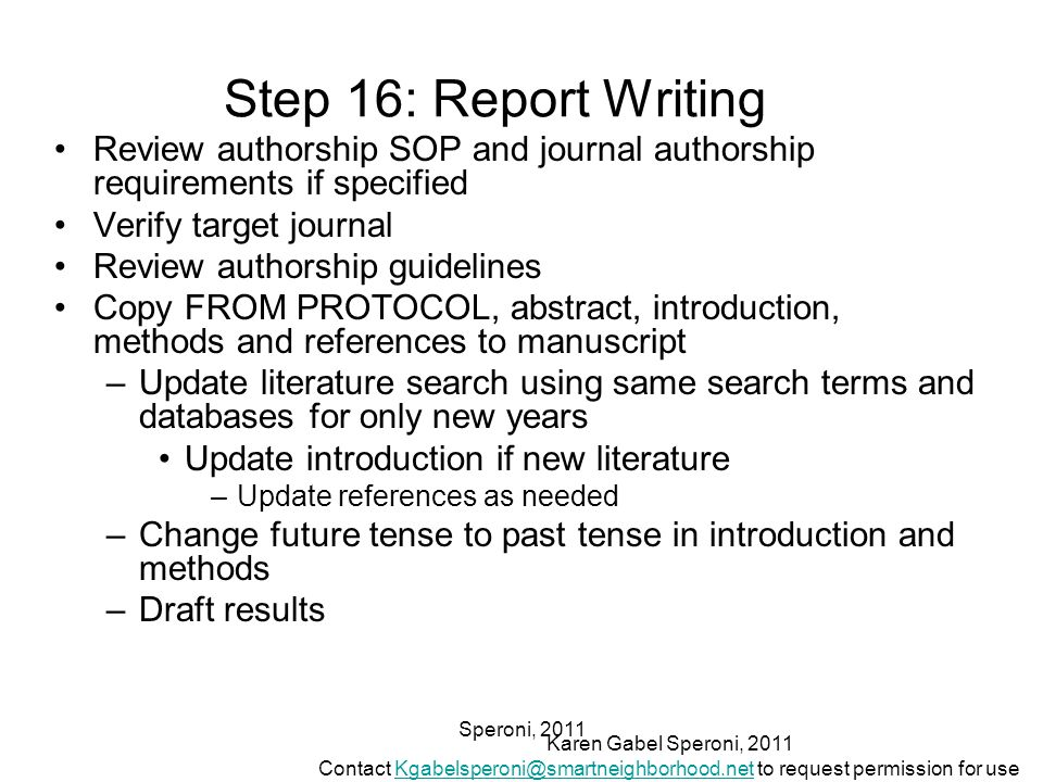 Speroni, 2011 Step 16: Report Writing Review authorship SOP and journal authorship requirements if specified Verify target journal Review authorship g