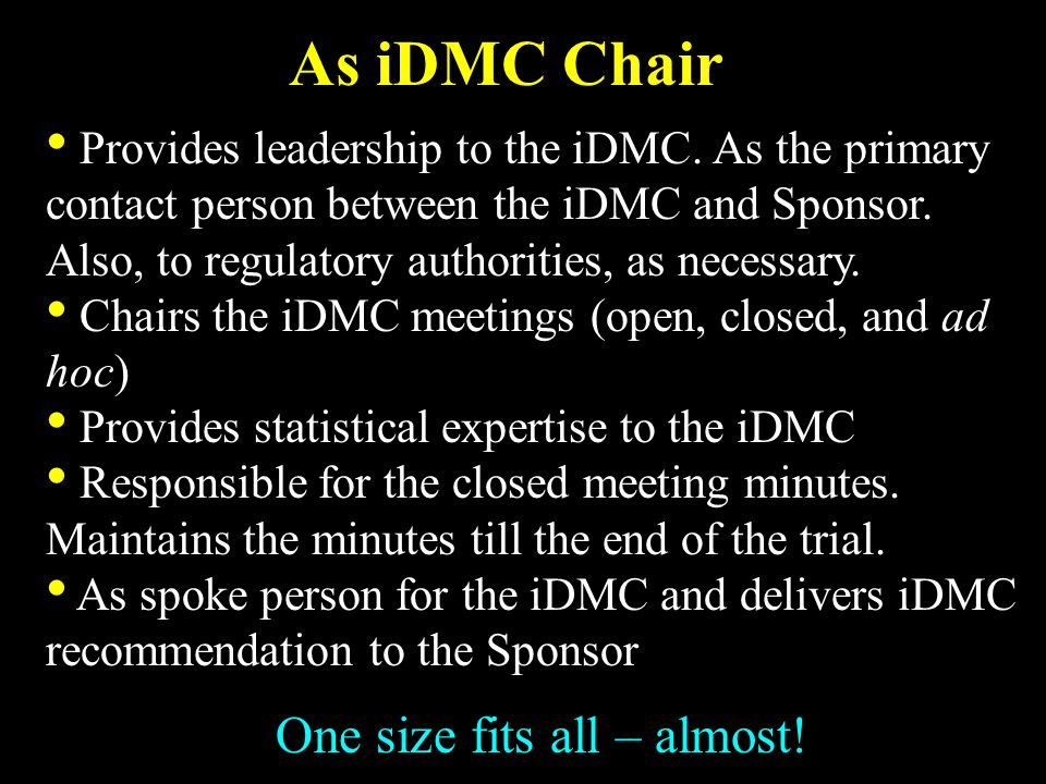 As iDMC Chair Provides leadership to the iDMC.