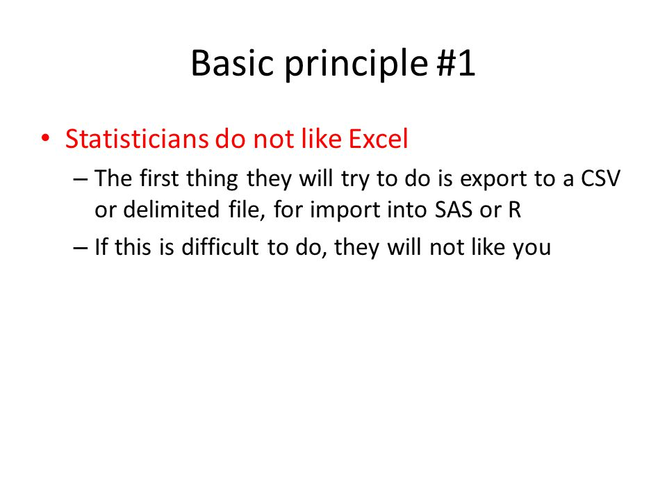 Excel rules for happy statisticians 1 worksheet = 1 table 1 cell = 1 value Data.