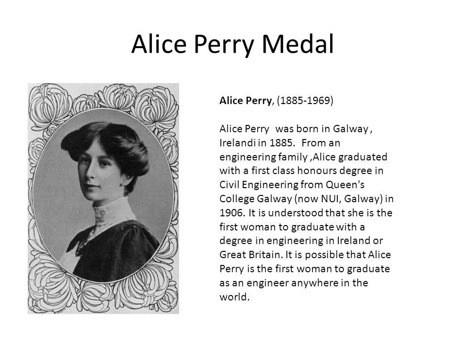 Alice Perry Medal Alice Perry, (1885-1969) Alice Perry was born in Galway, Irelandi in 1885.