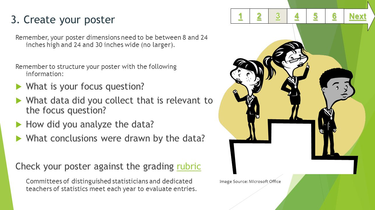 3. Create your poster Remember, your poster dimensions need to be between 8 and 24 inches high and 24 and 30 inches wide (no larger). Remember to stru