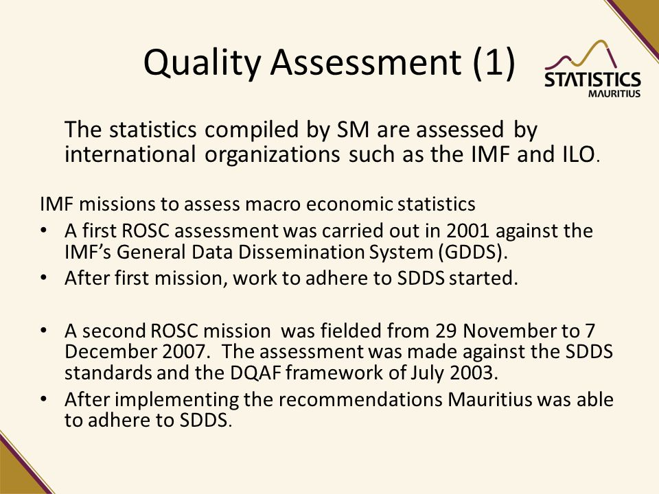 Quality Assessment (1) The statistics compiled by SM are assessed by international organizations such as the IMF and ILO.