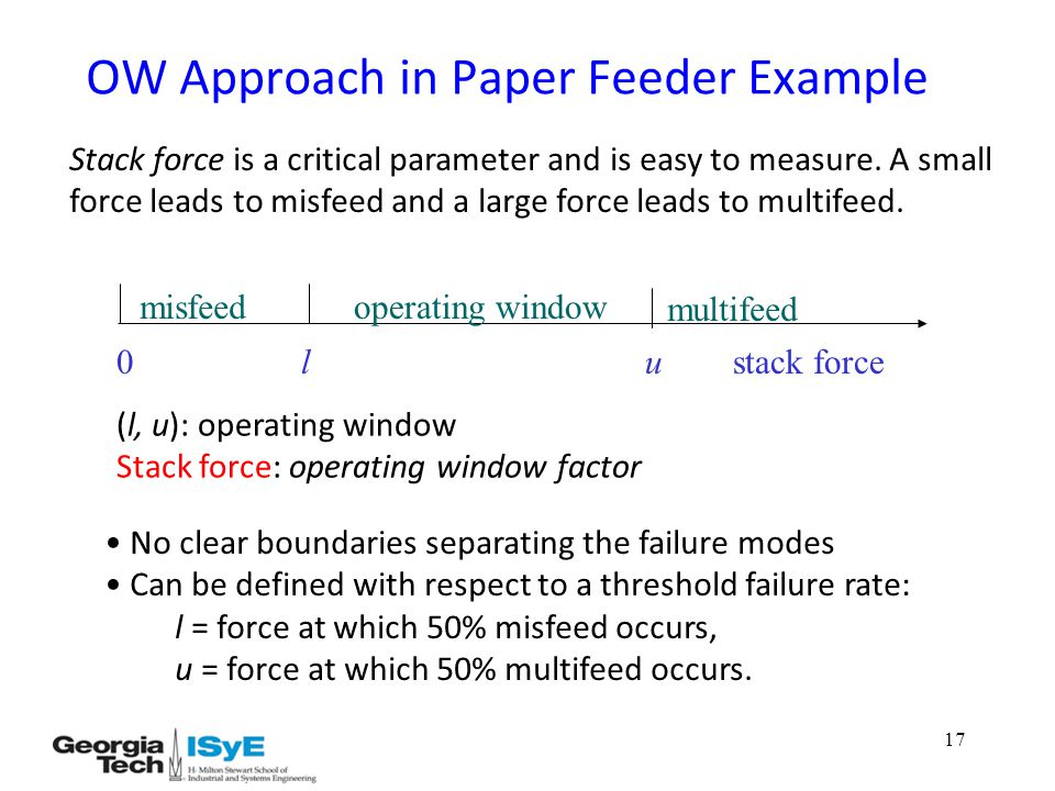 17 OW Approach in Paper Feeder Example Stack force is a critical parameter and is easy to measure.