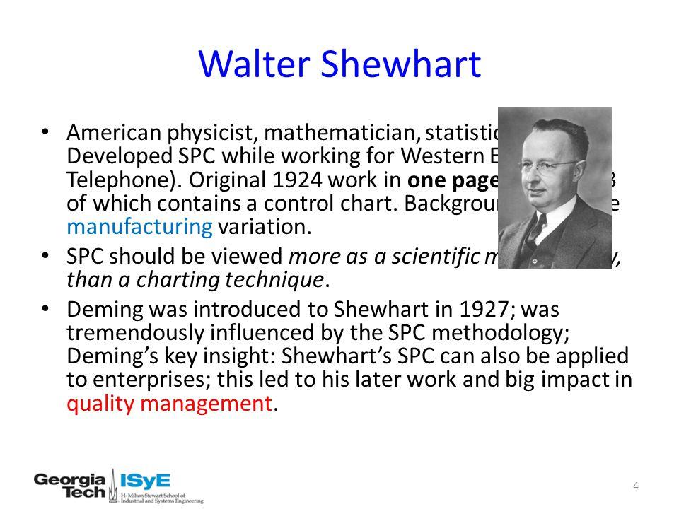 Walter Shewhart American physicist, mathematician, statistician.