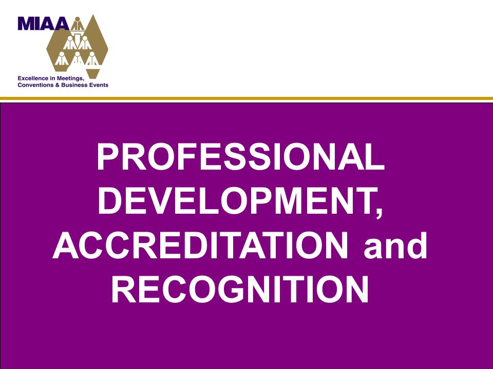 ACCREDITATION Accredited Meetings Manager (AMM) Accredited In-House Meetings Manager (AIMM) Accredited Meetings Management Company (AMMC)