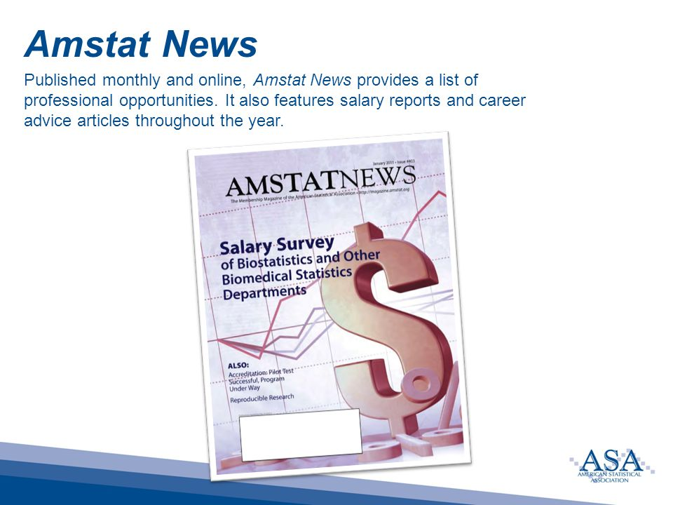 Amstat News Published monthly and online, Amstat News provides a list of professional opportunities.