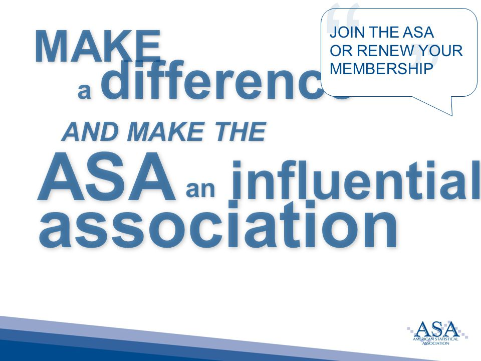 MAKE a difference AND MAKE THE ASA association aninfluential JOIN THE ASA OR RENEW YOUR MEMBERSHIP