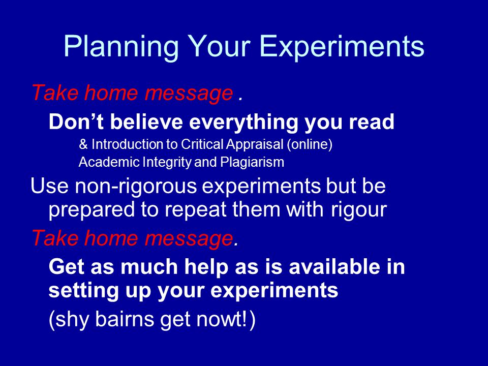 Planning Your Experiments Take home message.