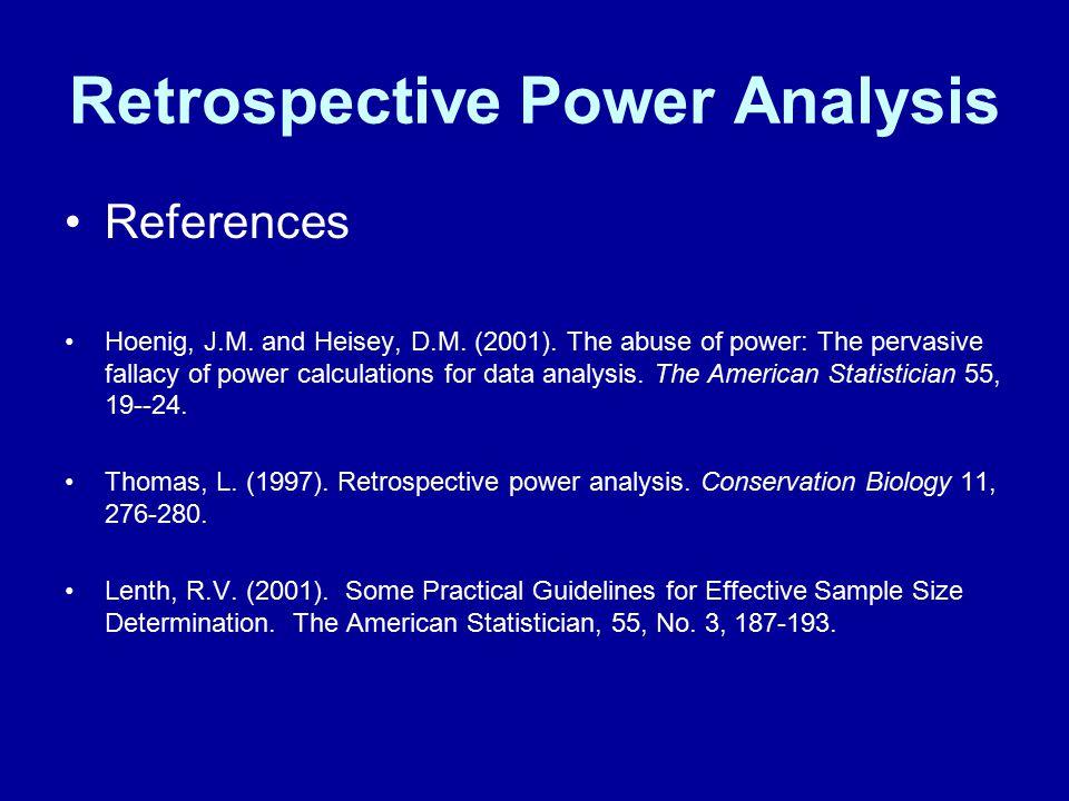 Retrospective Power Analysis References Hoenig, J.M.