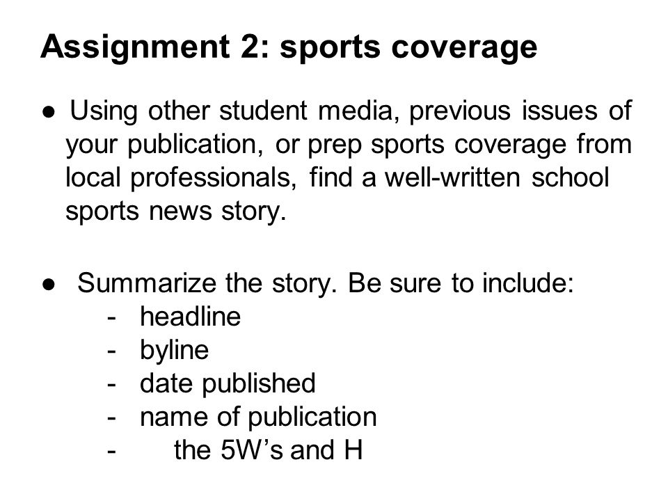 ●Using other student media, previous issues of your publication, or prep sports coverage from local professionals, find a well-written school sports news story.
